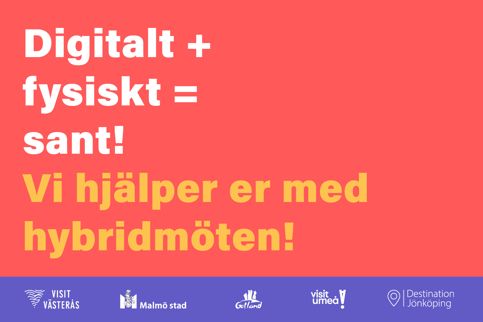 Illustration: Digitalt + fysiskt = sant!