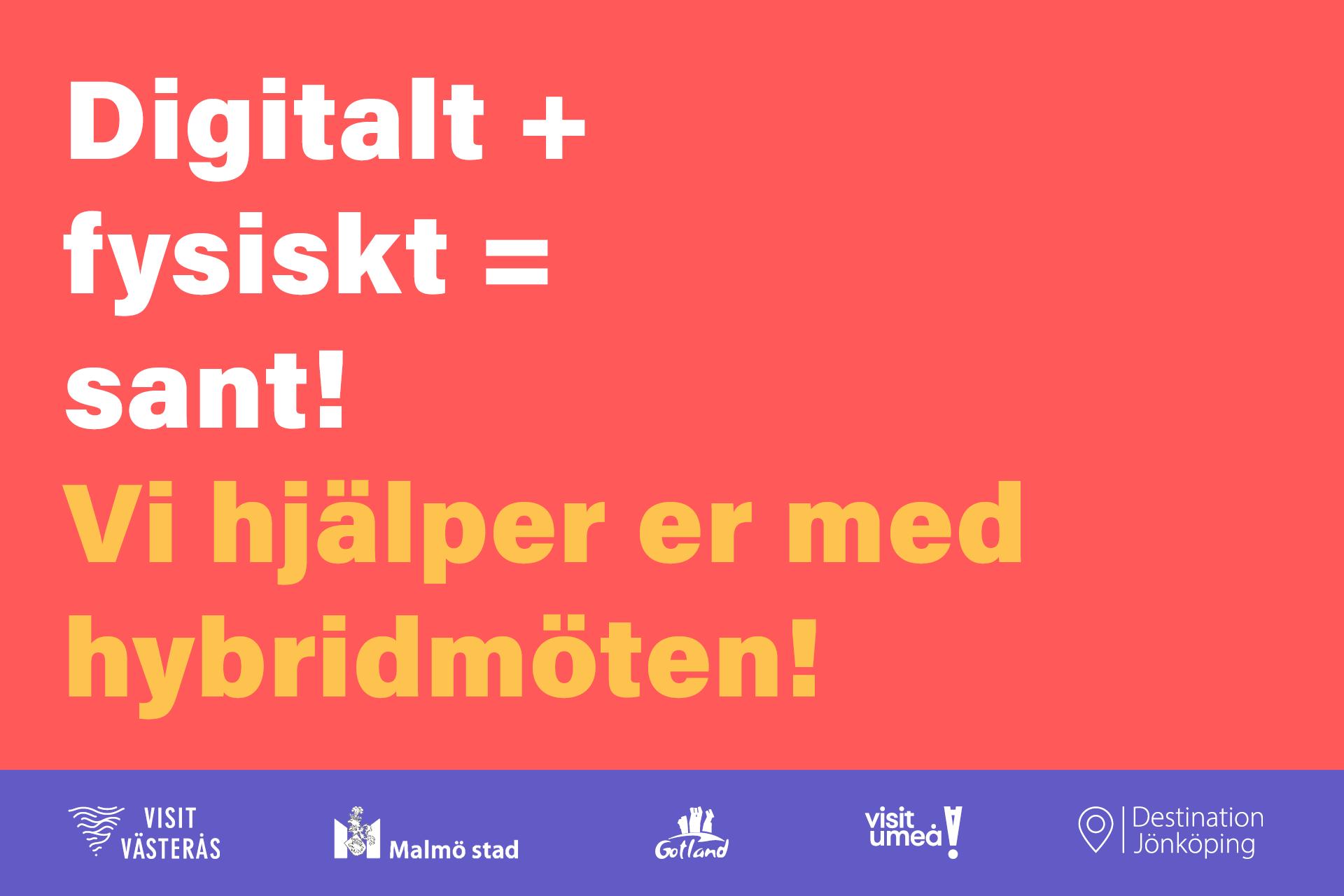 Illustration: Digitalt + fysiskt = sant!
